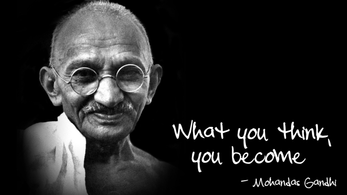 ghandi-what-you-think-you-become