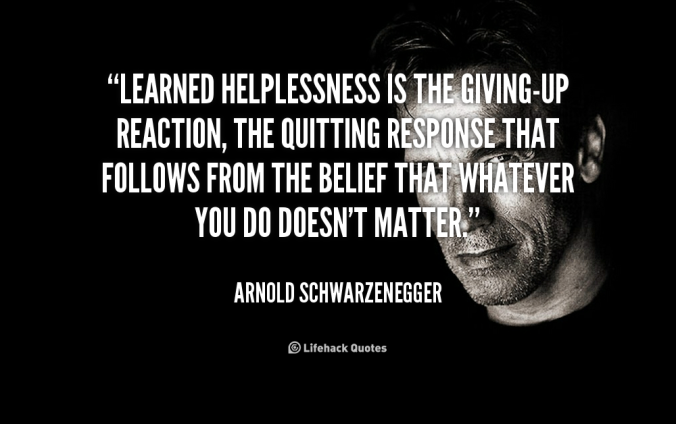 quote-Arnold-Schwarzenegger-learned-helplessness-is-the-giving-up-reaction-the-44366