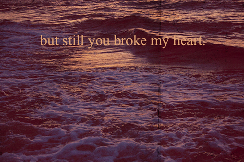 but-still-you-broke-my-heart